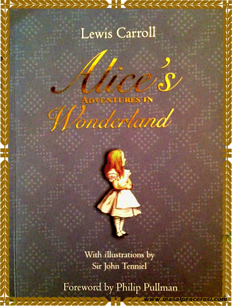 Alice Harikalar Diyarında -Alice's Adventures In Wonderland - Lewis Carroll & Sir John Tenniel'in İllüstrasyonlarıyla